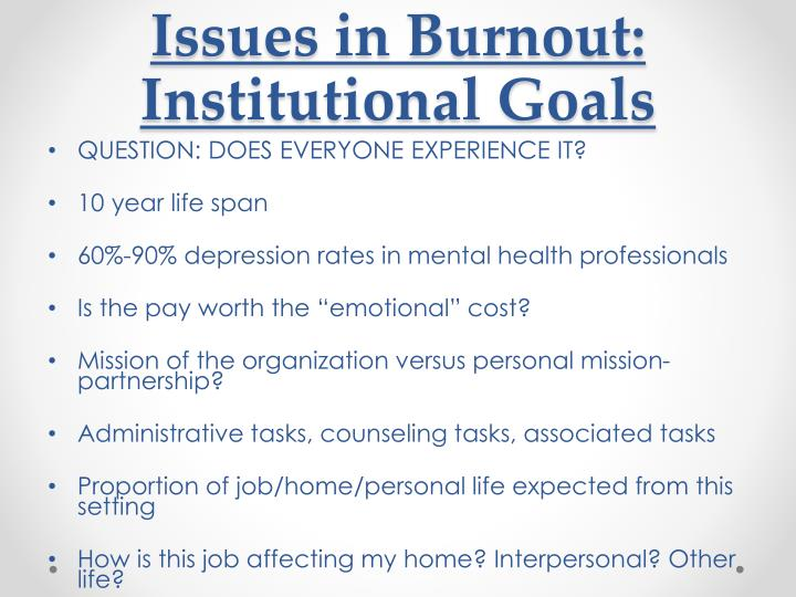 Issues in Burnout:  Institutional Goals