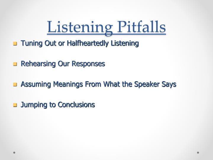 Listening Pitfalls
