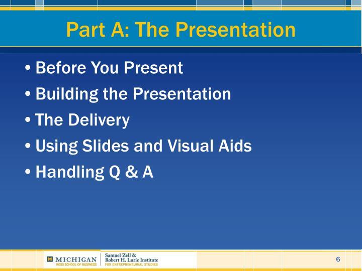 Part A: The Presentation