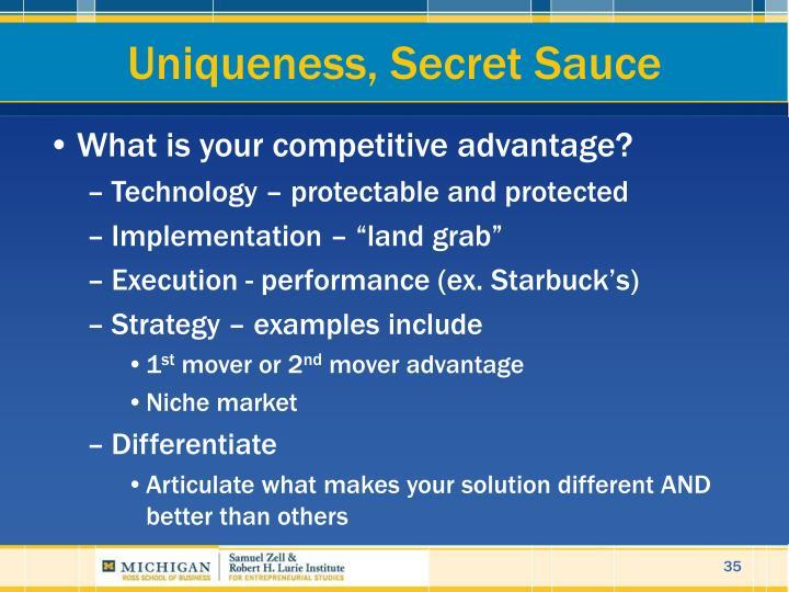 Uniqueness, Secret Sauce