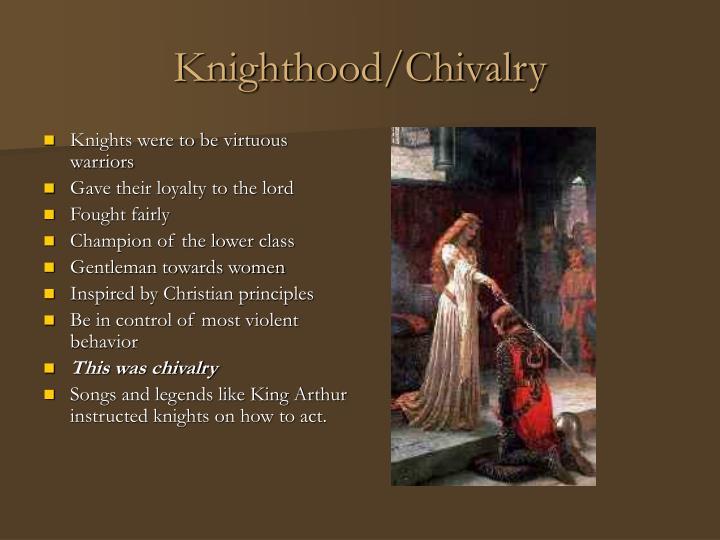 Knighthood/Chivalry