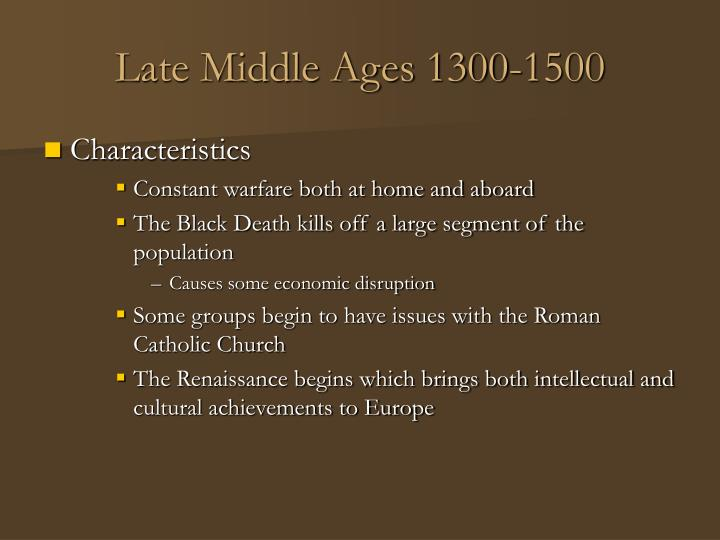 Late Middle Ages 1300-1500