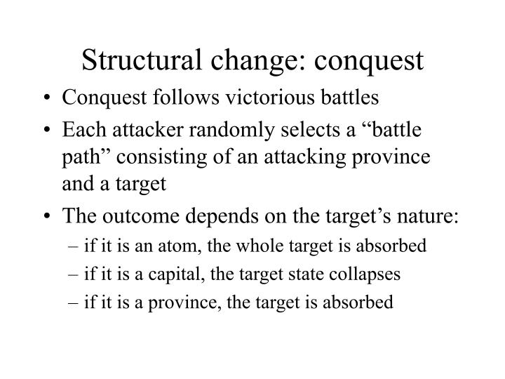 Structural change: conquest
