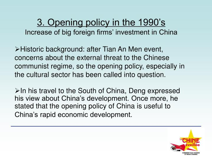 3. Opening policy in the 1990's