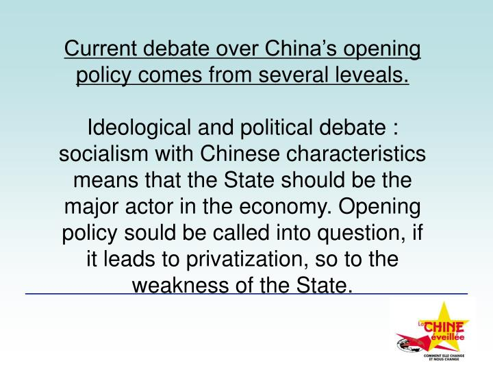 Current debate over China's opening policy comes from several leveals.