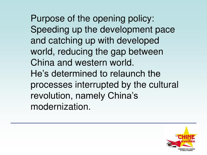 Purpose of the opening policy:
