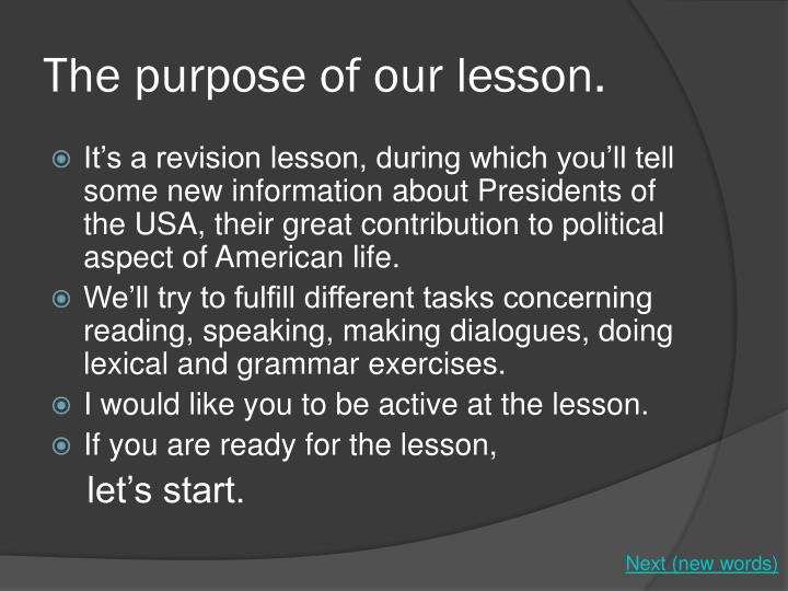 The purpose of our lesson.