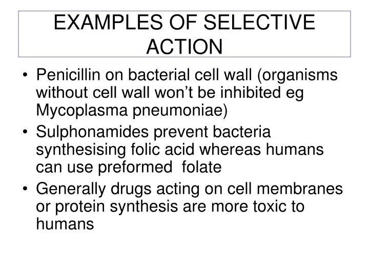 EXAMPLES OF SELECTIVE ACTION