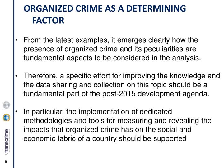 From the latest examples, it emerges clearly how the presence of organized crime and its peculiarities are