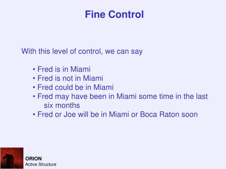 Fine Control