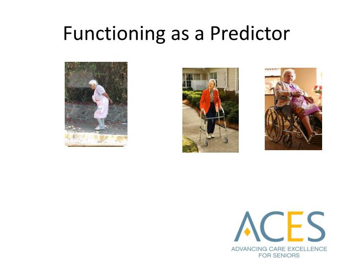 Functioning as a Predictor