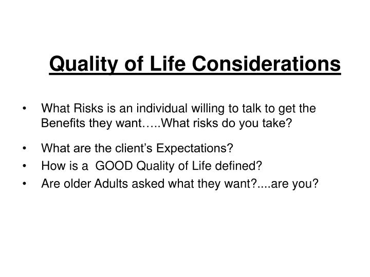 Quality of Life Considerations