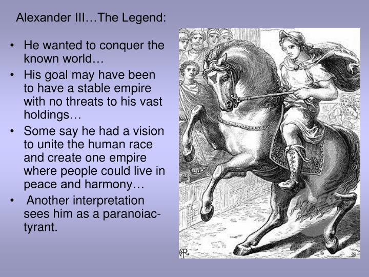 Alexander III…The Legend: