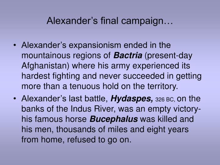 Alexander's final campaign…