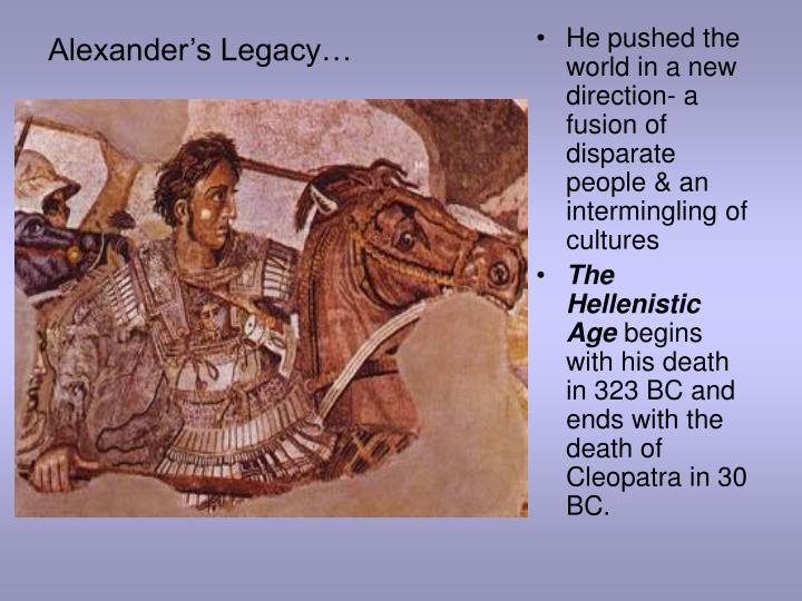 Alexander's Legacy…