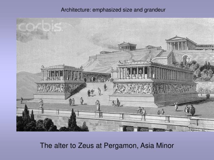 Architecture: emphasized size and grandeur