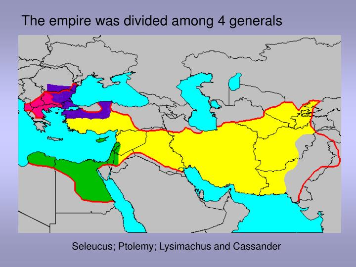 The empire was divided among 4 generals