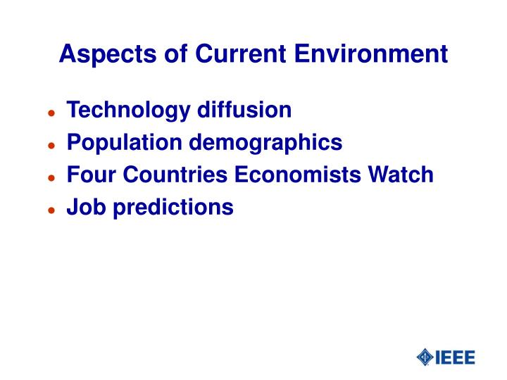 Aspects of Current Environment