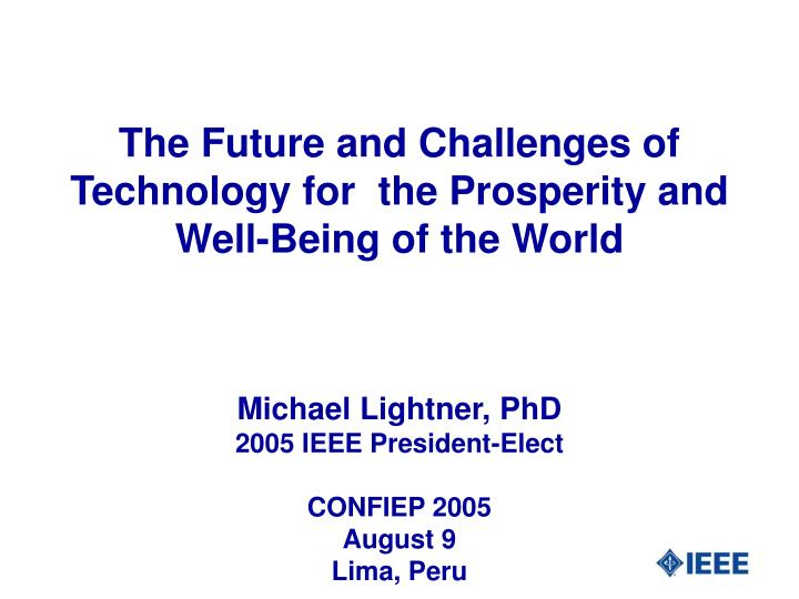 the future and challenges of technology for the prosperity and well being of the world