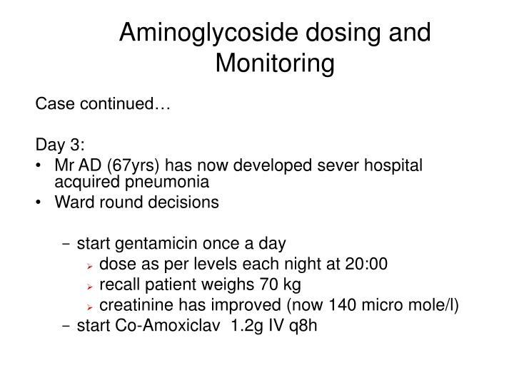 Aminoglycoside dosing and Monitoring