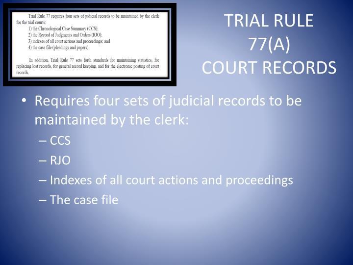 Trial Rule 77(A)