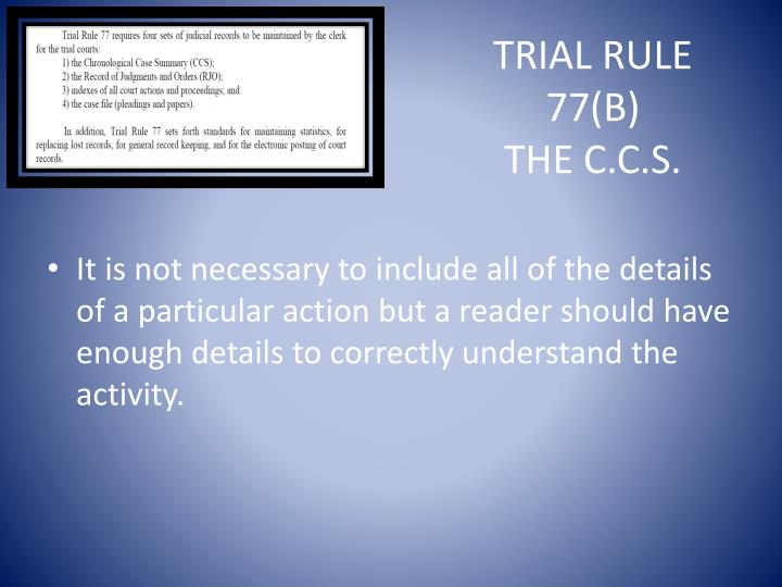 Trial Rule 77(B)