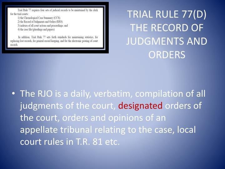 Trial Rule 77(D)