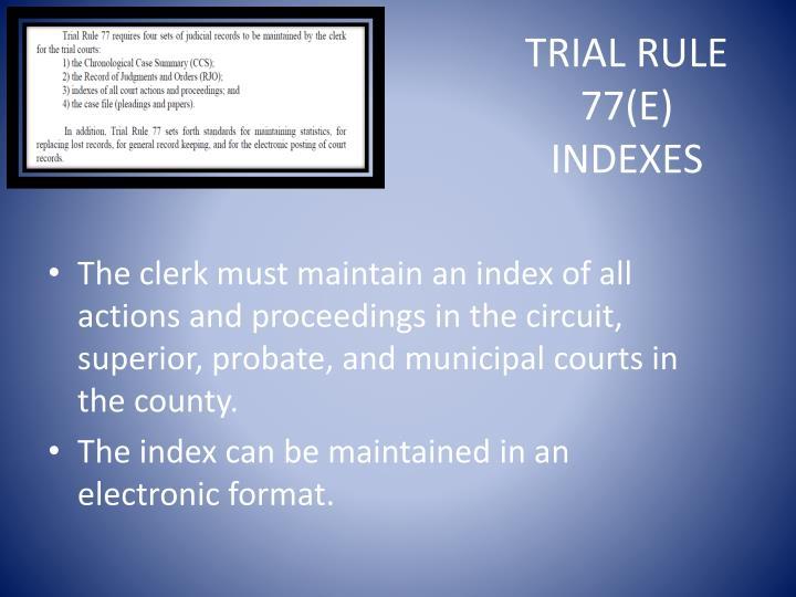 Trial Rule 77(E)