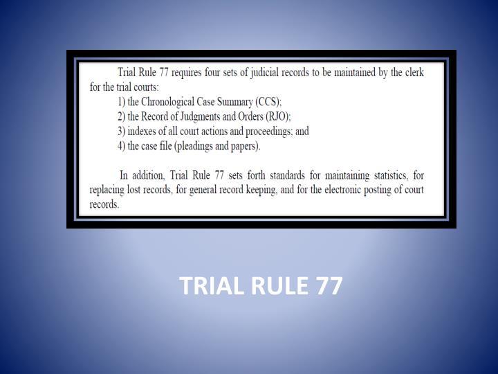 Trial Rule 77