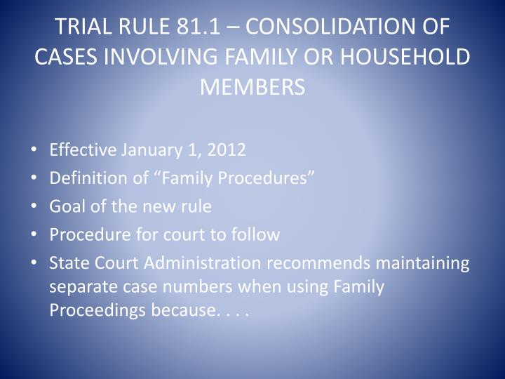 Trial Rule 81.1 – Consolidation of cases involving family or household members