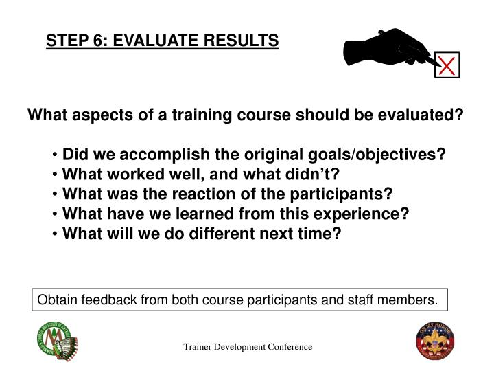 STEP 6: EVALUATE RESULTS