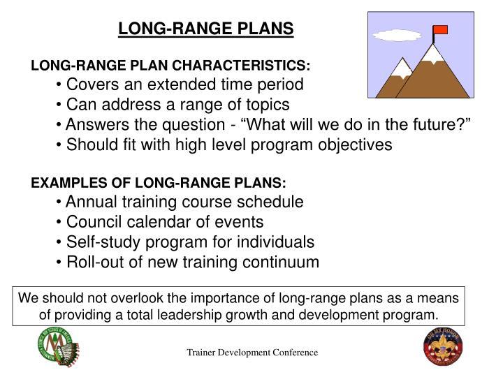 LONG-RANGE PLANS