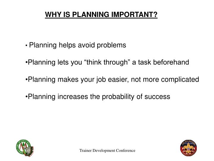 WHY IS PLANNING IMPORTANT?