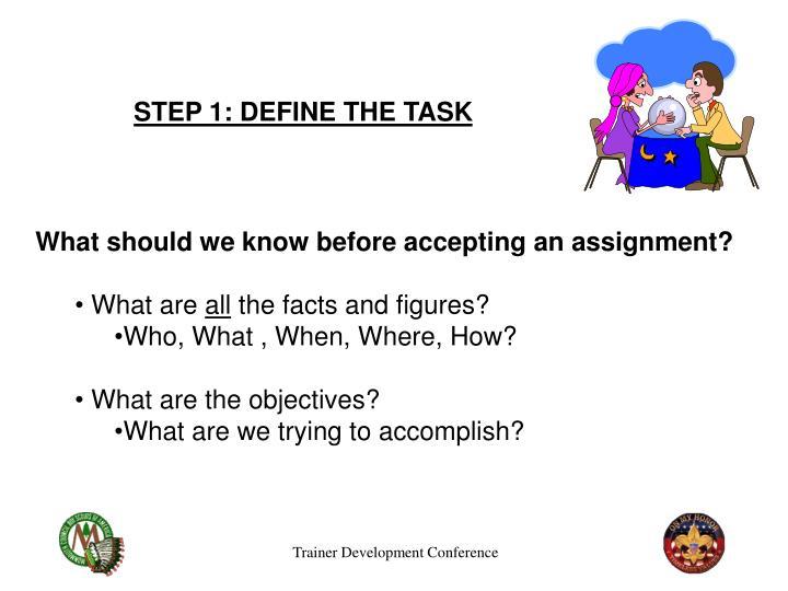 STEP 1: DEFINE THE TASK