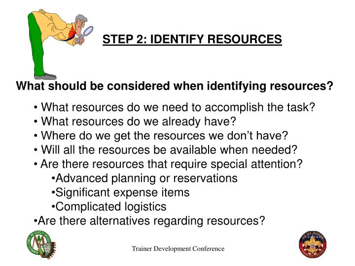 STEP 2: IDENTIFY RESOURCES