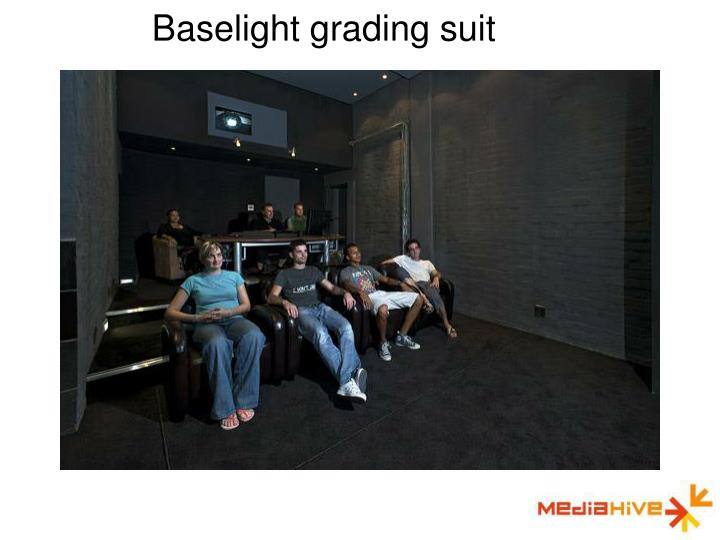Baselight grading suit