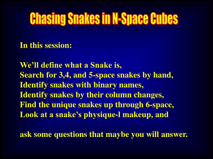 Chasing Snakes in N-Space Cubes