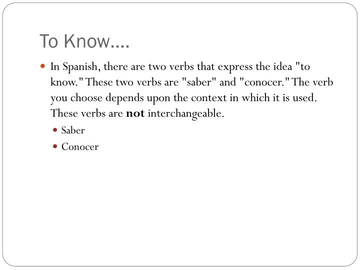 To Know….