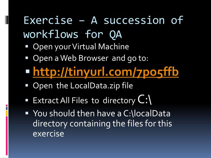 Exercise – A succession of workflows for QA