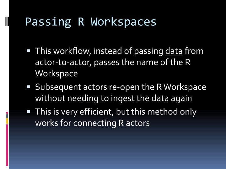 Passing R Workspaces
