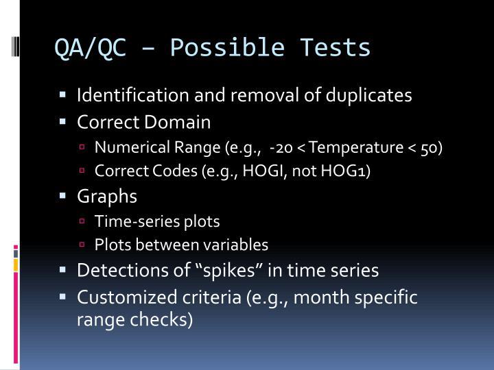 QA/QC – Possible Tests