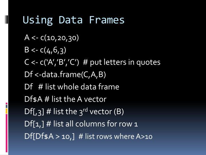 Using Data Frames