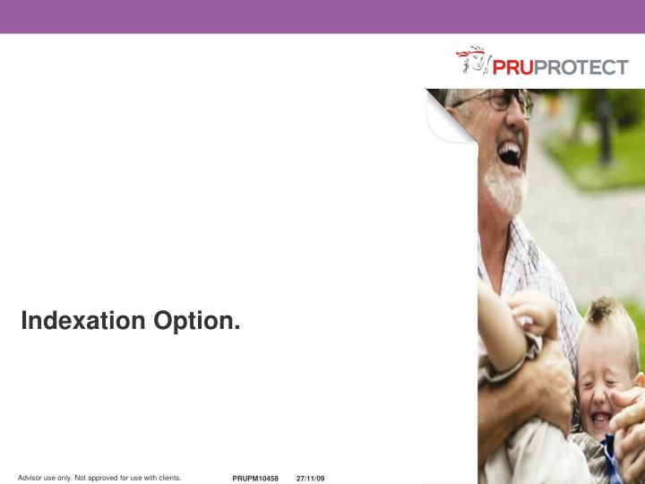 Indexation Option.