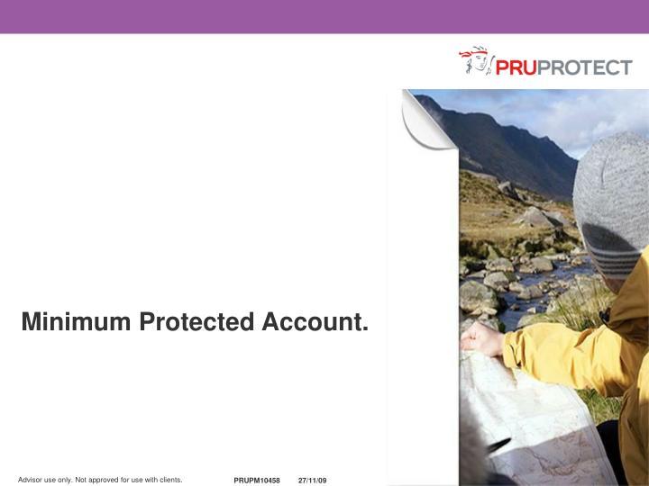Minimum Protected Account.