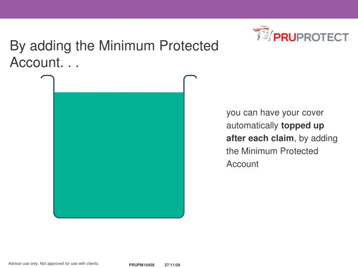 By adding the Minimum Protected Account. . .