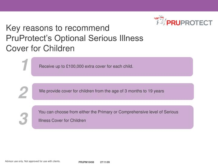 Key reasons to recommend PruProtect's Optional Serious Illness Cover for Children