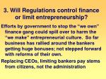 3 will regulations control finance or limit entrepreneurship