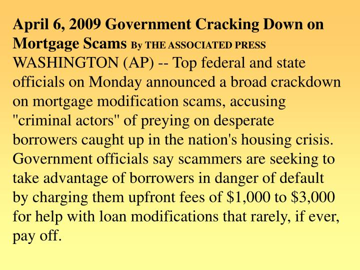 April 6, 2009 Government Cracking Down on Mortgage Scams