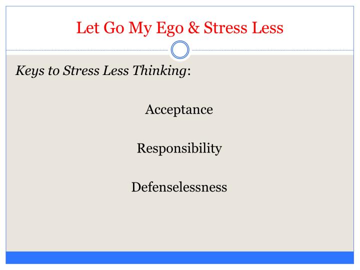 Let Go My Ego & Stress Less