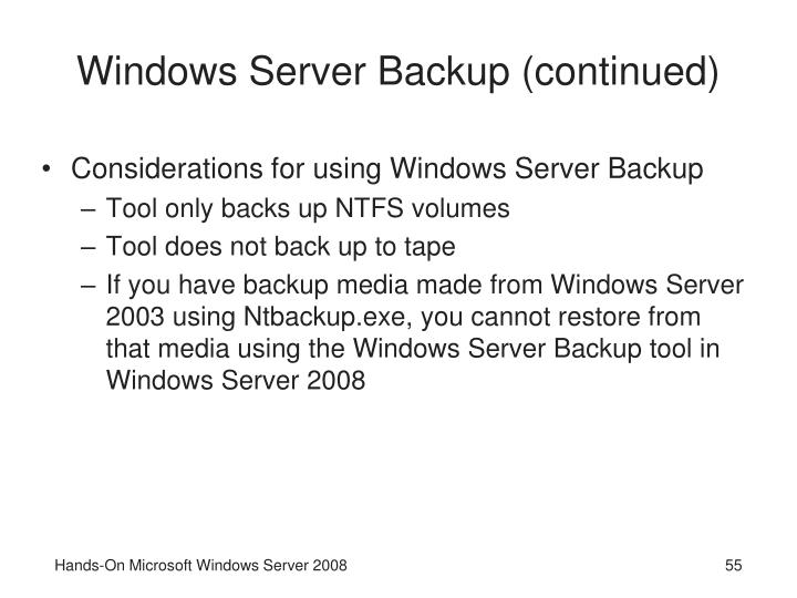 Windows Server Backup (continued)
